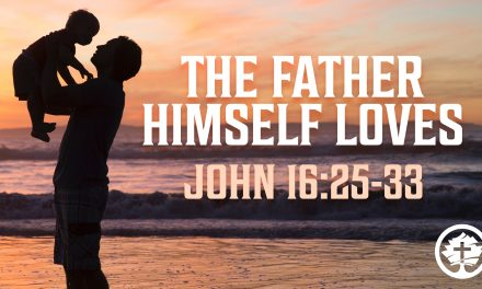 The Father Himself Loves