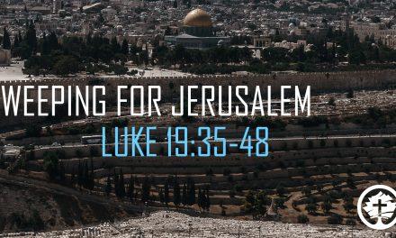 Weeping for Jerusalem